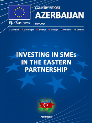 EU4Business AZERBAIJAN Country Report May 2017: Investing in SMEs in the Eastern Partnership