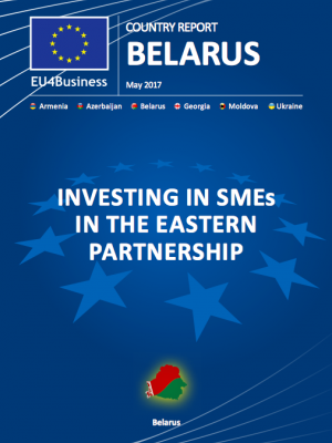 EU4Business BELARUS Country Report May 2017: Investing in SMEs in the Eastern Partnership