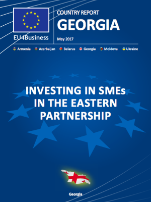 EU4Business GEORGIA Country Report May 2017: Investing in SMEs in the Eastern Partnership
