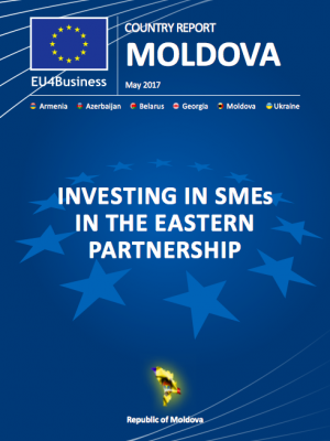 EU4Business MOLDOVA Country Report May 2017: Investing in SMEs in the Eastern Partnership