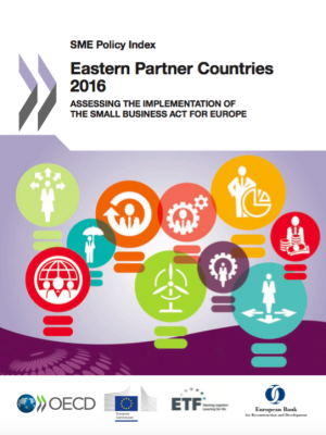 SME Policy Index: Eastern Partner Countries 2016 – Assessing the Implementation of the Small Business Act for Europe