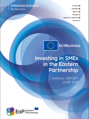 Investing in SMEs in the Eastern Partnership: EU4Business Annual Report 2018