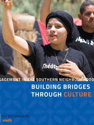 "EU Neighbours South - ""EU engagement in the Southern Neighbourhood-Building bridges through culture"""