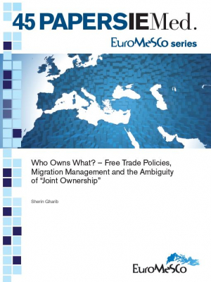"Euromesco Series: Who Owns What? – Free Trade Policies, Migration Management and the Ambiguity of ""Joint Ownership"""
