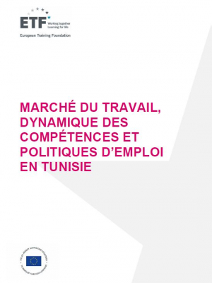 European Training Foundation study : Labour market, skill dynamics and employment policies in Tunisia