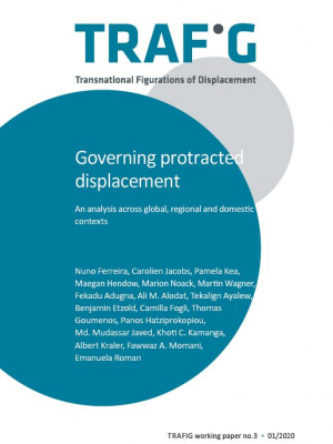 TRAFIG Working Paper No. 3 - Governing protracted displacement - An analysis across global, regional and domestic contexts