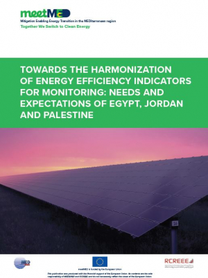 meetMED report – Towards the harmonization of energy efficiency indicators for monitoring : needs and expectations of Egypt, Jordan and Palestine