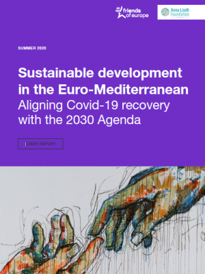"Event report on ""Sustainable development in the Euro-Mediterranean - Aligning Covid-19 recovery with the 2030 Agenda"""