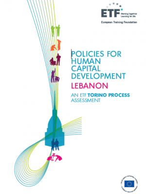Policies for human capital development: Lebanon - An ETF Torino Process Assessment