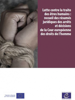 Combating trafficking in human beings: compilation of legal summaries and decisions of the European court of human rights