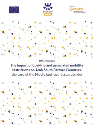 Euromed Migration IV Policy Paper – The impact of Covid-19 and associated mobility restrictions on Arab South Partner Countries : the case of the Middle East – Gulf States corridor