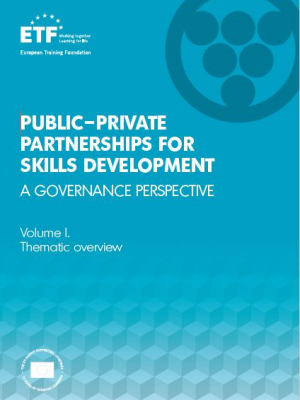 ETF Report – Public-private partnerships for skills development: A governance perspective – Volume 1. Thematic overview