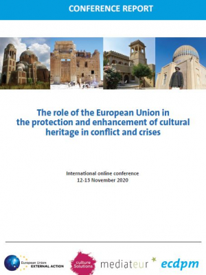 Conference report – The role of the European Union in the protection and enhancement of cultural heritage in conflict and crises