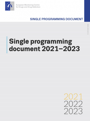 European Monitoring Centre for Drugs and Drug Addiction: Single programming document 2021–2023