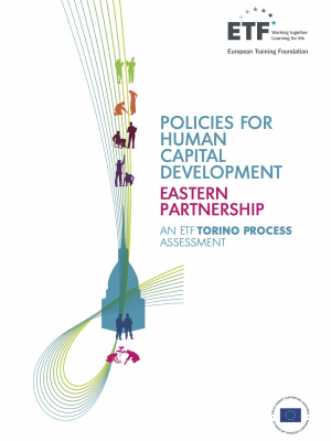 Policies for human capital development: Eastern Partnership - An ETF Torino Process Assessment