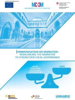 MC2CM Communication on Migration : Rebalancing the narrative to strengthen local governance