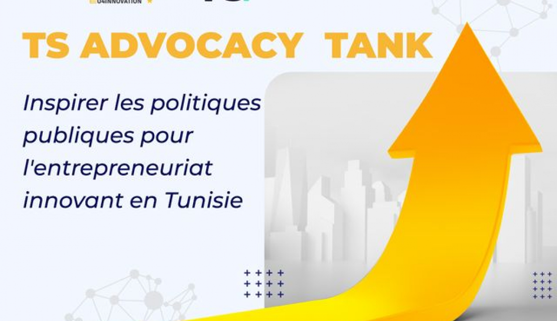 TS Advocacy Tank: Inspiring public policies on entrepreneurship and innovation in Tunisia through quality research and opportunities for dialogue