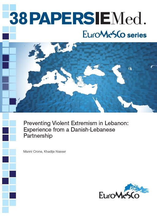 Euromesco Series - Preventing violent extremism in Lebanon : Experience from a Danish-Lebanese partnership