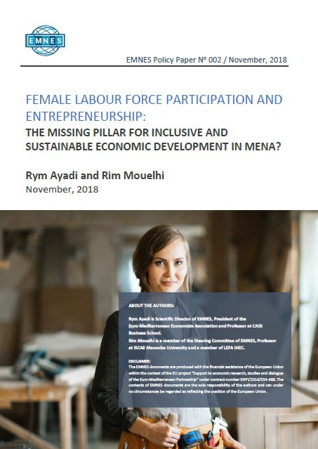 EMNES Policy Paper No 002 -  Female labour force participation and entrepreneurship: The missing pillar for inclusive and sustainable economic development in MENA?