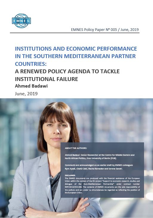 EMNES Policy Paper 005 : Institutions and economic performance in the Southern Mediterranean partner countries: a renewed policy agenda to tackle institutional failure