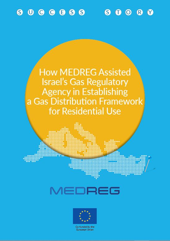 Success story: How MEDREG Assisted Israel's Gas Regulatory Agency in Establishing a Gas Distribution Framework for Residential Use