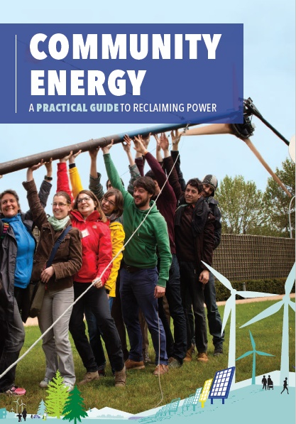 Community Energy: a practical guide to reclaiming power